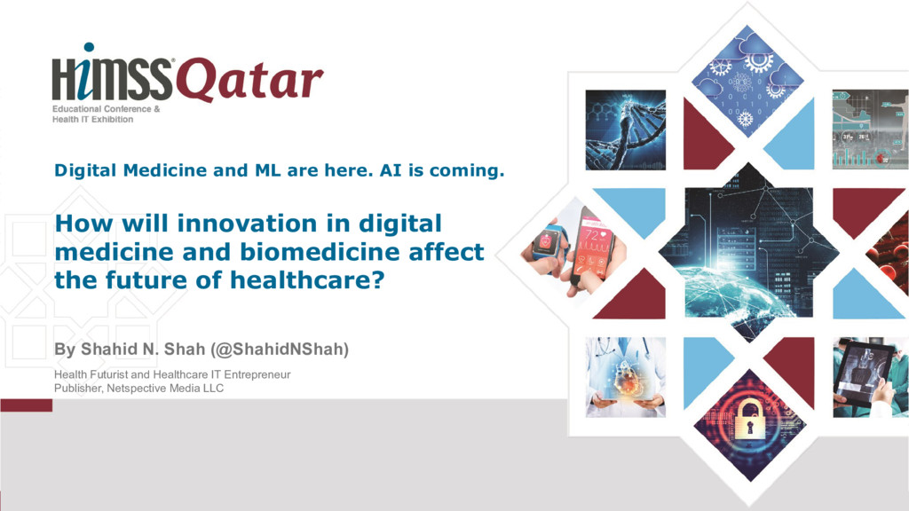 HIMSS Qatar Keynote: Innovation in Healthcare and Biomedicine for the Future